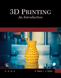 3D Printing An Introduction Book Cover