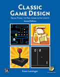 Classic Game Design: From Pong to Pac-Man with Unity, Second Edition Book Cover