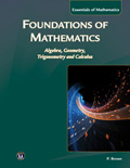 Foundations Of Mathematics Algebra, Geometry, Trigonometry & Calculus