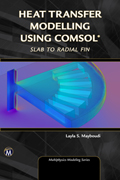 Heat Transfer Modelling Using COMSOL From Slab to Radial Fin Book Cover